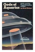 GODS OF AQUARIUS Ufos and the Transformation of Man [Hardcover] [Jan 01, 1976] S