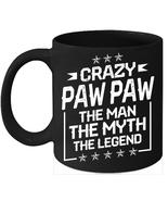 Crazy Paw paw 11oz Coffee Mug Gift Awesome Family Coffee Mug Granddad Gifts - $15.95
