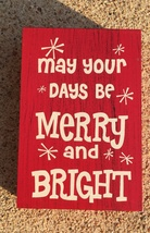 Primitive Wood 74749M May Your Days be Merry and Bright  Christmas Box Sign - $4.50