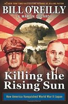 Killing the Rising Sun: How America Vanquished World War II Japan - $6.50