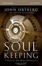 Soul Keeping Study Guide: Caring for the Most Important Part of You [Paperback]  image 1
