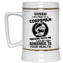 Don't Mess With Me Beer Stein 22oz, I Belong To A Corpsman Beer Mug - $26.99