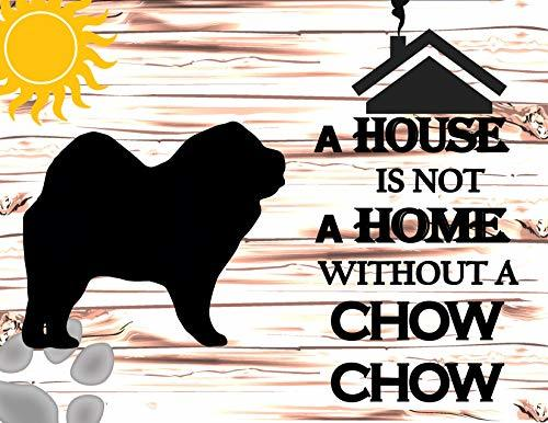 Primary image for Top Shelf Novelties A House is Not A Home Without A Chow Chow Laminated Dog Sign