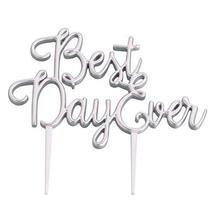 Lillian Rose CT301 S Silver Best Day Ever Wedding Cake Topper - $18.21 CAD