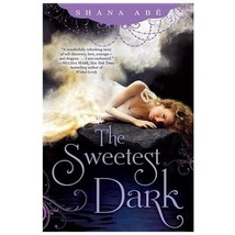 The Sweetest Dark 1 by Shana Abe (2013, Hardcover) - $15.00