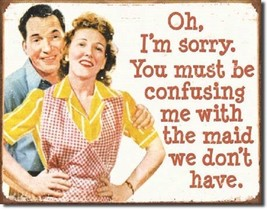 Ephemera Maid We Don't Have Distressed Humor Retro Funny Wall Decor Metal Sign - $15.99