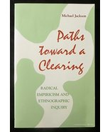 Paths Toward a Clearing: Radical Empiricism and Ethnographic Inquiry (Af... - $25.69