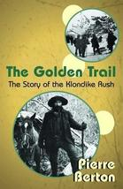 The Golden Trail: The Story of the Klondike Rush [Paperback] [Apr 01, 2005] Bert