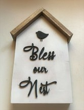Small House Wood Decor Bless our Nest - $14.99
