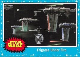 2017 Star Wars Journey To The Last Jedi #107 Frigates Under Fire - €0,86 EUR