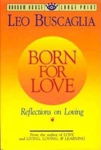 Born for Love : Thoughts for Lovers by Leo Buscaglia, drug & alcohol rec... - $15.95