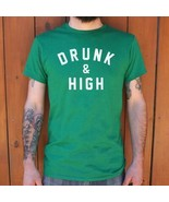 Drunk And High T-Shirt (Mens) - $14.01+