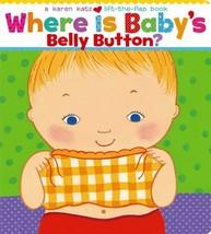 Where Is Baby's Belly Button? A Lift-the-Flap Book [Board book] Katz, Karen - $1.83