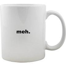 Meh. Funny Coffee Mug - $12.86