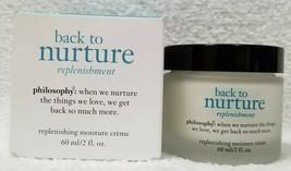 Philosophy Back To Nurture Replenishing Moisture Creme Rich Satin 2 oz/60mL New - $47.52