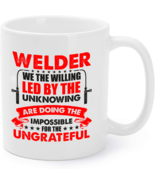 Welder Coffee Mug We The Willing Led by The Unknowing - $16.95
