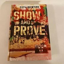 Show and Prove By Sofia Quintero New Hardcover - $9.74