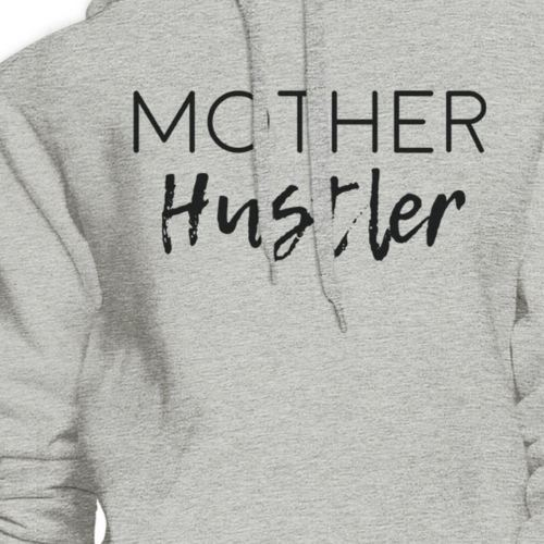 Mother Hustler Gray Unisex Graphic Hoodie Mothers Day Gift Ideas