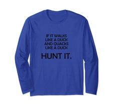 New Shirts - If It Walks Like A Duck Hunt It Witty Hunter Saying T-Shirt Men - $19.95+