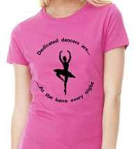 Dedicated Dancer T-Shirt ~ Perfect for the dancer in your life! - $19.99+