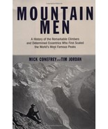 Mountain Men: A History Of The Remarkable Climbers And Determined Eccent... - $7.91