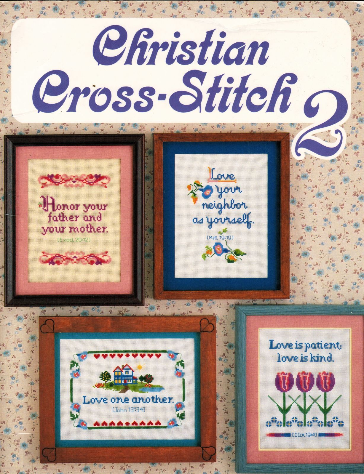Primary image for Christian Cross Stitch 2 Inspirational Sampler Praise The Lord 10 Patterns Book