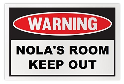 Personalized Novelty Warning Sign: Nola's Room Keep Out - Boys, Girls, Kids, Chi