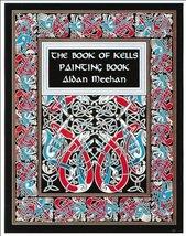 The Book of Kells Painting Book Meehan, Aidan - $17.75