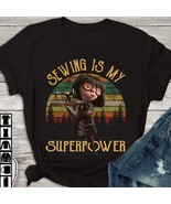 Edna Mode Sewing Is My Superpower Vintage T Shirt Black Cotton Ladies S-3XL - £13.63 GBP - £17.22 GBP