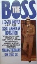The Boss: J. Edgar Hoover and the Great American Inquisition [Jun 01, 1990] Atha