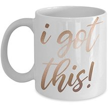 Funny Inspirational I Got This Coffee Mug - Motivational Ceramic Travel ... - $21.97