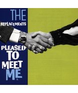 Pleased to Meet Me by The Replacements (1990-10-25) [Audio CD] The Repla... - $16.72