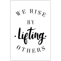 We Rise By Lifting Others Motivational Wall Art - $6.44+