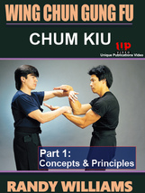 Wing Chun Gung Fu Chum Kiu Concepts & Principles #1 DVD Randy Williams - $24.50