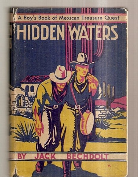 Hidden Waters A Boy's Book of Mexican Treasure Quest By Bechdolt 1931 1st in DJ