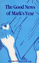 The Good News of Mark's Year [Paperback] Silvester O'Flynn - $7.75