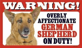 """Warning Overly Affectionate German Shepherd On Duty Wall Sign 5"""" x 8"""" Do... - $4.74"""