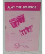 PLAY THE BONGOS Bongo Drums Instruction Music Book Tuneable or Non-Tuneable - $4.37