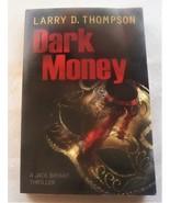 Dark Money Larry D. Thompson 2015 PB #autographed #novels #fiction - $6.79