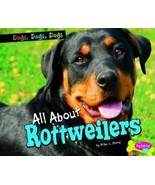 Dogs, Dogs, Dogs Ser.: All about Rottweilers by Erika L. Shores (2012,... - $10.66