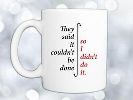 I Didn't Do It Coffee Mug - $12.99