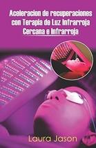 Aceleracion de recuperaciones con Terapia de Luz Infrarroja Cercana e - $16.79