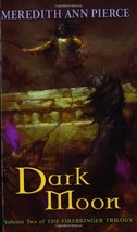 Dark Moon (Firebringer Trilogy) [Mass Market Paperback] Pierce, Meredith Ann