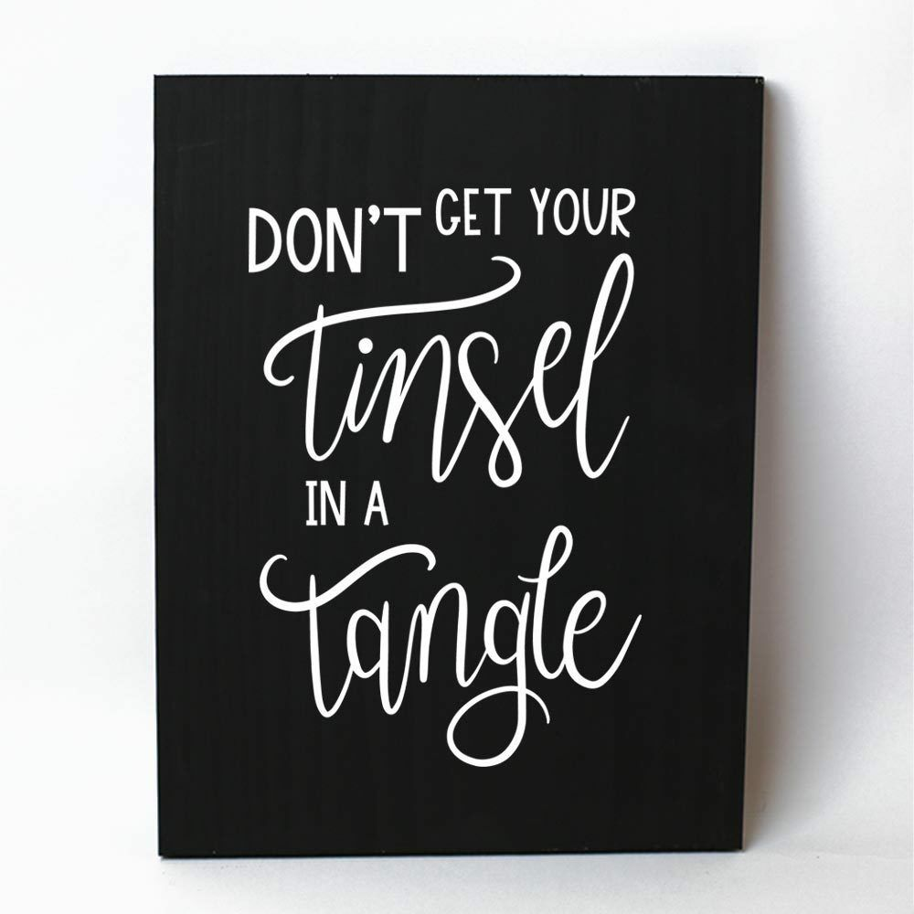 Don't Get Your Tinsel in a Tangle Solid Pine Wood Wall Plaque Sign Home Decor
