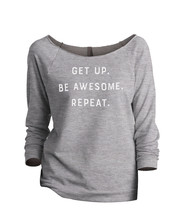 Thread Tank Get Up Be Awesome Repeat Women's Slouchy 3/4 Sleeves Raglan Sweatshi - $24.99+