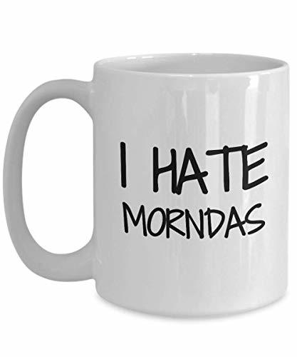 Primary image for I Hate Morndas Mug Coffee Tea Cup Funny Gift Idea for Novelty Gag 15 oz