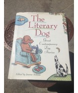 THE LITERARY DOG, Contemporary Dog Stories, Schinto HB - $6.15