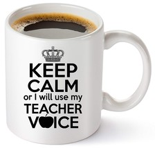 Teacher Coffee Mug 11oz Teacher Gift - Keep Calm Or I Will Use My Teache... - $14.95