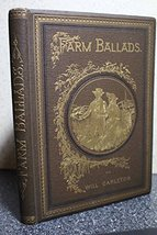 Farm Ballads / Will Carleton [Hardcover] Carleton, Will