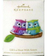"2012 Hallmark Keepsake Ornament - ""Life's A Hoot With Sisters"" - $10.68"